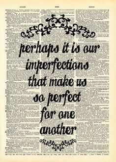 """Perhaps it is our imperfections that make us so perfect for one another"" Emma by Jane Austen"