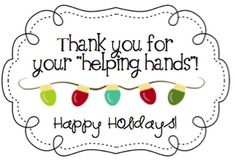 """Thank you for your """"helping hands"""" {Happy Holidays} ....put on gloves + hand sanitizer or lotion"""