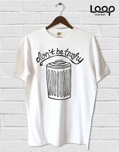 Men's Don't Be Trashy Hemp/Cotton Tee by LoopMarket on Etsy