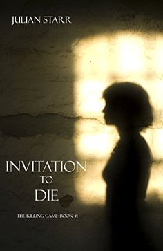Invitation to Die (The Killing Game--Book 1) by Julian Starr http://www.amazon.com/dp/B015UO8NQ8/ref=cm_sw_r_pi_dp_WNsBwb05HTHGB