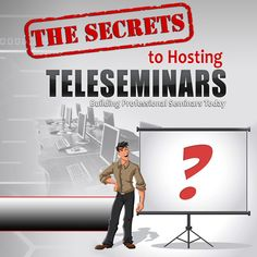 The Secrets To Hosting Teleseminars