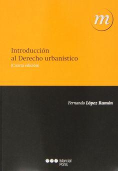 Introducción al derecho urbanistico, 2013  http://absysnetweb.bbtk.ull.es/cgi-bin/abnetopac01?TITN=500010