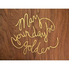 May Your Day Be Golden... :) because this is the day the Lord has made!!!!!