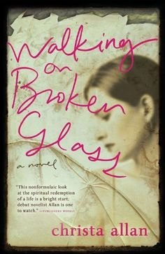 Walking on Broken Glass by Christa Allan. $10.25. Author: Christa Allan. Publisher: Abingdon Press (December 1, 2009). 354 pages