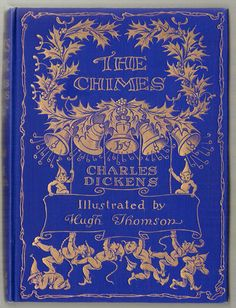 1844 originally published by Charles Dickens, his Second Christmas book.  This is a lst edition of 1913 when it was illustrated by Hugh Thomas.