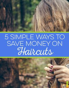 Keeping up with haircuts can get costly, especially if you go every other month (or more). Here are 5 easy ways you can cut back on spending on haircuts!