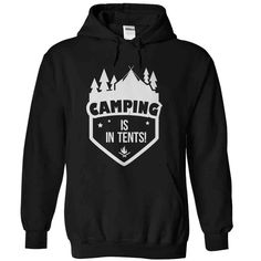 CAMPING IS IN TENTS HOODIE  This shirt is for you! Tshirt, Women Tee and Hoodie are available. 👕 GET YOUR here: https://www.sunfrog.com/Camping-Is-In-Tents-Black-15962833-Hoodie.html?57545