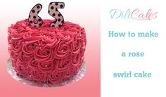 Youtube video: how to make a rose swirl cake