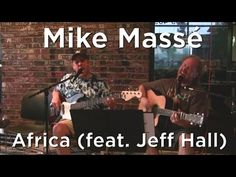 "VIDEO: ♫ ""Africa"" (acoustic Toto cover) by Mike Masse and Jeff Hall ♫"