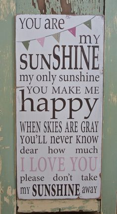 YOU ARE MY SUNSHINE, MY ONLY SUNSHINE