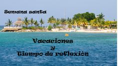 #felizsemanasanta, tiempo de reflexión de descanso
