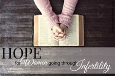 Hope for women going through infertility .. Six Biblical Truths Regarding Infertility, Miscarriage, and Pregnancy Loss