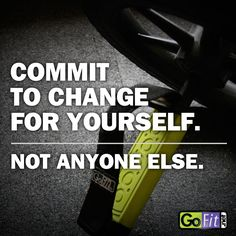 Make healthy choices and commitments for yourself, not anyone else. #healthychoices #MotivationMonday #CommitToYourself