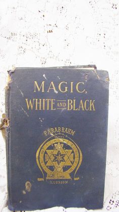 Magic White And Black Franz Hartman, M.D./1910 Fourth Edition/Extremely Rare Occult Book