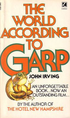 #45 -- The World According to Garp by John Irving -- Read c. 1988 -- ★ ★ ★ ★ ☆ -- 1001 Books Everyone Should Read Before They Die
