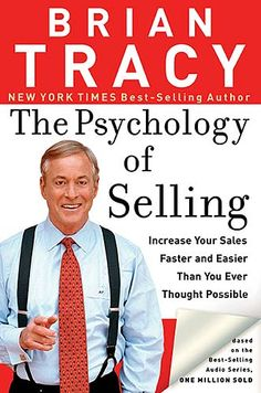 Buy The Psychology of Selling: Increase Your Sales Faster and Easier Than You Ever Thought Possible by Brian Tracy and Read this Book on Kobo's Free Apps. Discover Kobo's Vast Collection of Ebooks and Audiobooks Today - Over 4 Million Titles! Sales Training Programs, Brian Tracy Quotes, Books To Read, My Books, Book Format, Paperback Books, Nonfiction Books, One In A Million, Audio Books