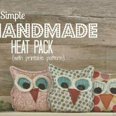 Handmade Owl Heat Pack {free pattern}These adorable Owl Heat Packs not only make a terrific gift, but are very practical!  Warm them up before bedtime to keep you toasty in bed.  You can use your fabric scraps and the free pattern to make the pouches and fill with rice.  View This Tutorial