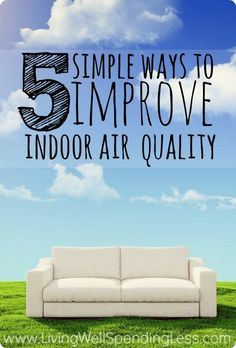 5 simple ways to improve indoor air quality.  Does your family suffer from allergies or asthma  Great tips for easy improvements that can make a huge difference in your family's health & well-being.