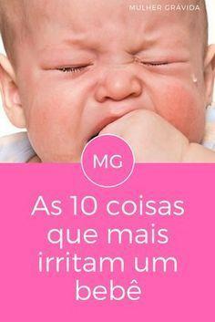 Choro do bebe   As 10 coisas que mais irritam um bebê   Fome, sono, fralda suja... Reunimos aqui os principais motivos que tiram seu filho (e, consequentemente, você também!) do sério