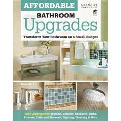 Affordable bathroom upgrades: transform your bathroom on a small budget by Steve Cory