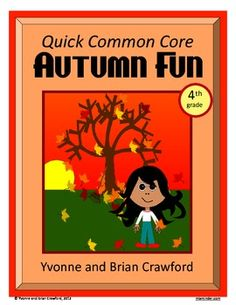 For 4th grade:  Autumn Fun Quick Common Core  is a packet of ten different math worksheets featuring an autumn theme.