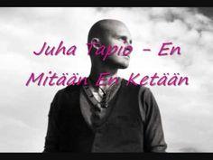 En mitään en ketään - Juha Tapio