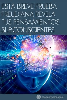 Esta breve prueba freudiana revela tus pensamientos subconscientes