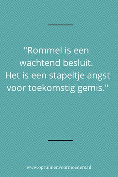 Rommel is een wachtend besluit. Het is een stapeltje angst voor toekomstig gemis. True Quotes, Words Quotes, Wise Words, Sayings, Bernadette Soubirou, Inspirational Quotes About Love, One Liner, More Than Words, Cool Words