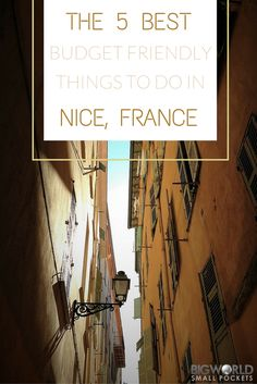 The BEST Budget Friendly Things to Do in Nice, France {Big World Small Pockets}