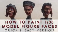 How to paint 1/35 scale model figure faces - easy 60 second tutorial
