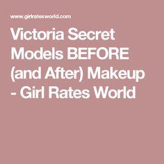 Victoria Secret Models BEFORE (and After) Makeup - Girl Rates World