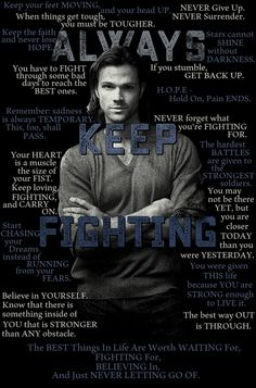 Always Keep Fighting-Jared Padalecki of Supernatural Sammy Supernatural, Supernatural Quotes, Supernatural Tattoo, Supernatural Wallpaper, Jared Padalecki, Sam E Dean Winchester, Winchester Brothers, Thing 1, Keep The Faith