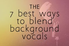 The 7 Best Ways to Blend Background Vocals (Church Leaders)