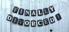 Divorce Party banner Finally divorced sign by PrettyPartyPaperie