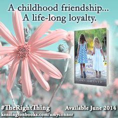 Don't miss Amy Conner's THE RIGHT THING, available now! Friendship is a bond too strong for time to break. http://www.kensingtonbooks.com/AmyConner #TheRightThing