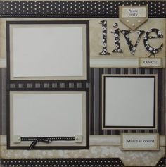 """by Sherri Tozzi - using Silhouette paper on upside-down True Fit Folio - """"You only LIVE once"""" layout - left page. I think I could easily make it into a wedding page. Heritage Scrapbook Pages, Wedding Scrapbook Pages, Vintage Scrapbook, Scrapbook Paper Crafts, Scrapbook Albums, Scrapbook Cards, Scrapbook Photos, Scrapbook Patterns, Scrapbook Layout Sketches"""