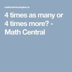 4 times as many or 4 times more? Speed Test, Times, Math, Math Resources, Early Math, Mathematics