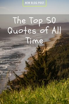 The Top 50 Quotes of All Time | Loud Life