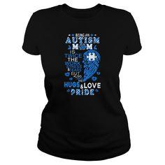 Show your Proud Autism Mom T Shirt shirt - Wear it Proud, Wear it Loud!