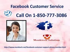 Fix all your issues via Facebook Customer Service 1-850-777-3086	If you want to fix all your FB issues then you should dial our toll-free number 1-850-777-3086 where you will be guided by our Facebook Customer Service team's connoisseurs. So, come to us where all your issues will be wiped out for sure as we have vast until experience with us. Visit-http://www.monktech.net/facebook-customer-support-phone-number.html	Facebook Customer Service,Facebook Customer Service Number