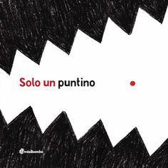 Solo un puntino, Elisabetta Pica, Chiara Vignocchi, Silvia Borando, Minibombo 2015 Gestalt Laws, Reggio Children, Teacher Books, Red Riding Hood, Le Point, Illustrations, Superhero Logos, Book Lovers, Childrens Books