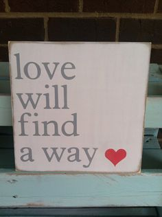 Love will find a way painted wooden sign by scrapartbynina on Etsy, $20.00