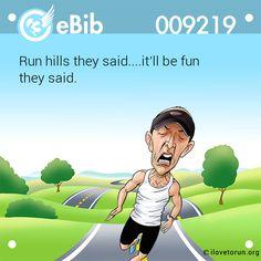 Run hills they said....it'll be fun   they said.