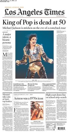 """June 2009 ~ The pop superstar Michael Jackson suffered a cardiac arrest. He died at UCLA Medical Center in Westwood. Los Angeles Times reports: """"King of Pop is dead at Newspaper Front Pages, Vintage Newspaper, Newspaper Article, Michael Jackson, Motif Music, Newspaper Headlines, Headline News, The Jacksons, History"""