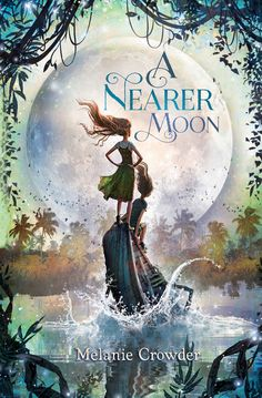 A Nearer Moon, by Melanie Crowder; cover by Zdenko Basic