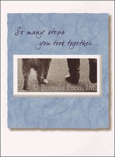 So Many Steps - Pet Sympathy Card -   A very nice sentiment for a friend who's lost their pet.