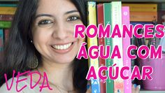 [Minha Vida  Literária] VEDA #11 | Romances água com açúcar