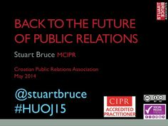 Back to the future of public relations - 10 rules for #PR professionals by Stuart Bruce via @slideshare