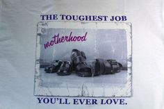the toughest job you'll ever love motherhood t-shirts tees NWOT gift mom  #JERZEESGildanFOLweonlyusenamebrandfirsts #ShortSleeve