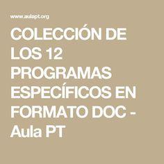 COLECCIÓN DE LOS 12 PROGRAMAS ESPECÍFICOS EN FORMATO DOC - Aula PT Psychology, How To Plan, Blog, Projects, Special Education, Psych, Blogging, Psicologia